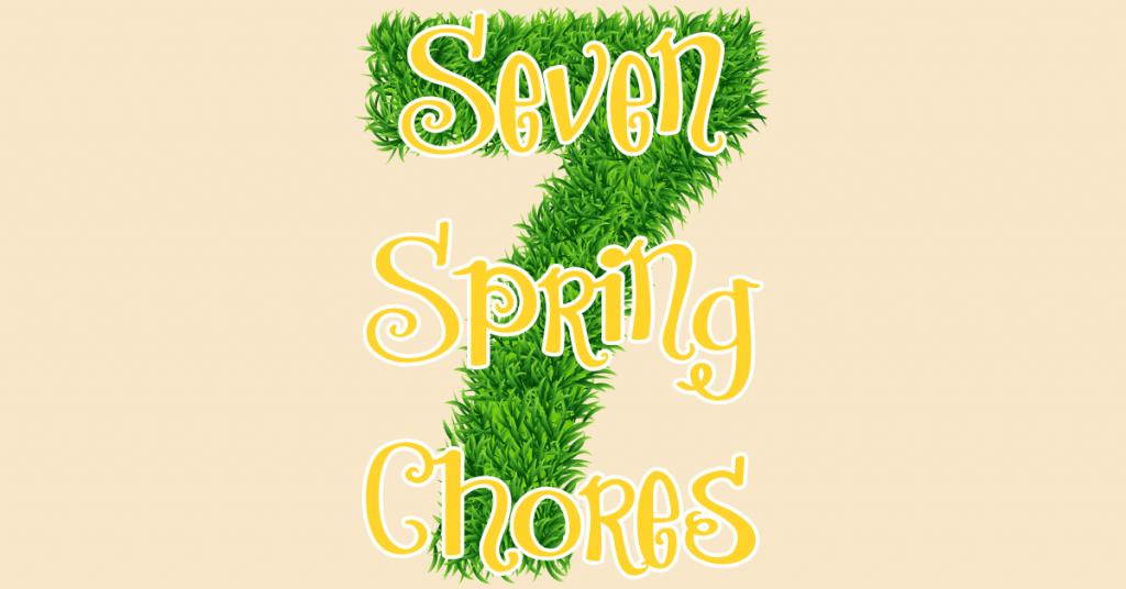 seven spring chores